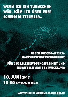 10.06.2017 - 15 Uhr Berlin-Potsdamer Platz - Gegen die G20-Africa-Partnership-Konferenz : Wenn ich ein Turnschuh wär, käm ich über euer scheiß Mittelmeer